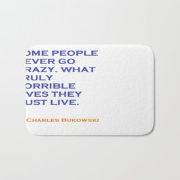 Charles Bukowski Crazy Quote Bath Mat