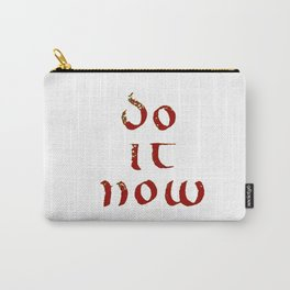 Do it now (Uncial font) Carry-All Pouch
