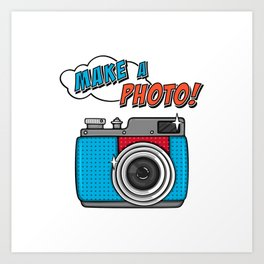 Make a photo - vintage camera with saying Art Print