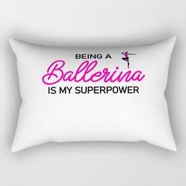 Being a ballerina is my superpower Rectangular Pillow
