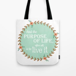 The Purpose of Life, Eleanor Roosevelt Tote Bag