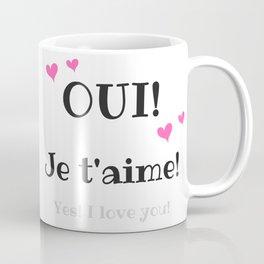 Oui je t'aime (Yes I love you) Coffee Mug