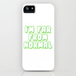 """Show your naughty and weird side with this funny and hilarious """"I'm Far From Normal"""" tee design! iPhone Case"""