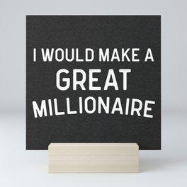 A Great Millionaire Funny Quote Mini Art Print