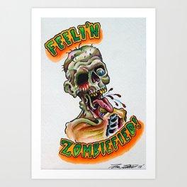 Zombiefied Art Print