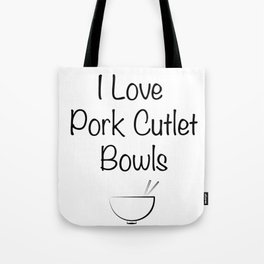 "Viktor Nikiforov ""I love Pork Cutlet Bowls"" Tote Bag"