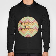 Believe in Yourself. Be You. Hoody