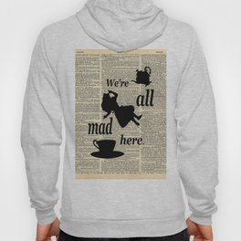 We're All Mad Here - Alice In Wonderland - Old Dictionary Page Hoody