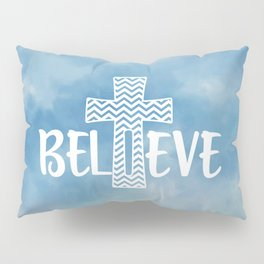 Believe Bible Quote Pillow Sham