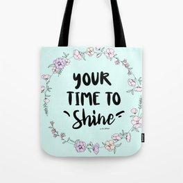 Your Time To Shine Tote Bag