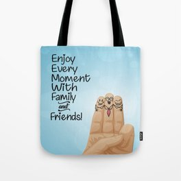 Enjoy every moment with family and friends Inspirational Quotes Tote Bag