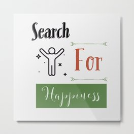 Search for happiness Metal Print