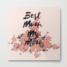 Best Mom My Mom on Tuesday Metal Print