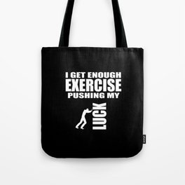 i get enough exercise funny quote Tote Bag