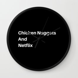 Chicken Nuggets and Chill? Wall Clock