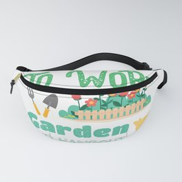 I Just Want To Work On My Garden And Hangout With My Dog Gardening Lover  Fanny Pack