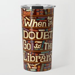 Go to the library Travel Mug