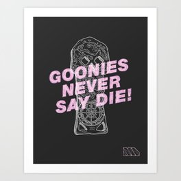 Goonies Never Say Die. Art Print