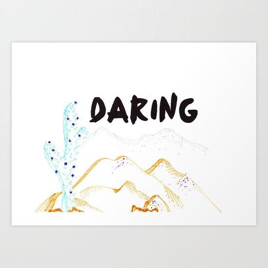 Daring. Art Print