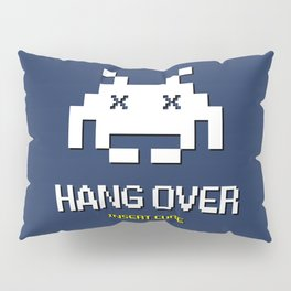 HANG OVER - Insert Cure Pillow Sham