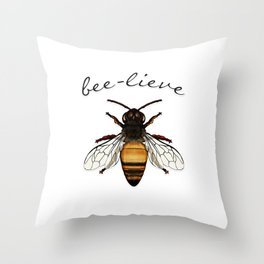 Bee-lieve Throw Pillow