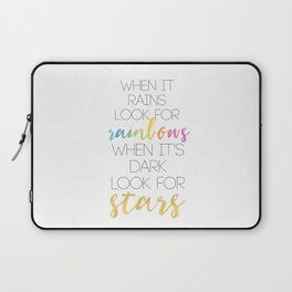 WHEN IT RAINS LOOK FOR RAINBOWS WHEN ITS DARK LOOK FOR STARS Laptop Sleeve