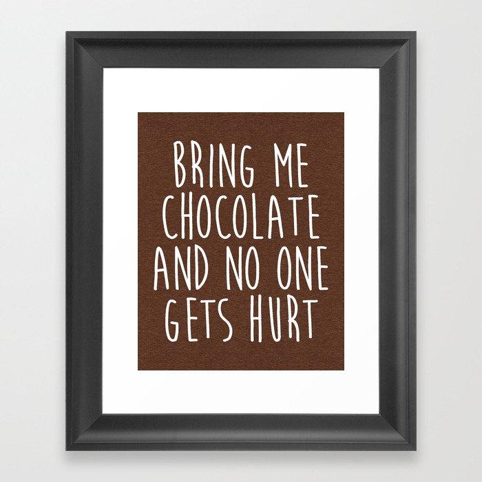 Bring Me Chocolate Funny Quote Gerahmter Kunstdruck