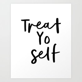 Treat Yo Self black and white contemporary minimalist typography design home wall decor bedroom Art Print