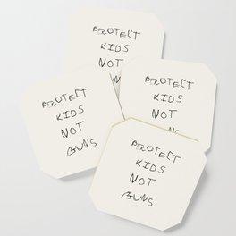 PROTECT KIDS NOT GUNS Coaster
