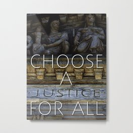 Choose a Justice for All Metal Print
