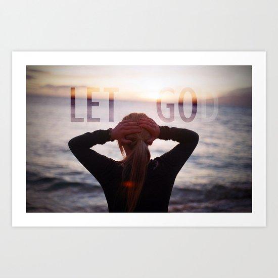 let go -- let God Art Print