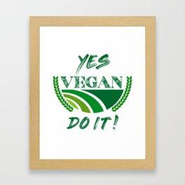 Yes Vegan Do It Framed Art Print