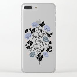 I Believe in Miracles Clear iPhone Case