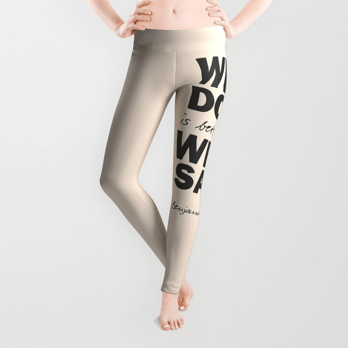Well done is better than well said, Benjamin Franklin inspirational quote for motivation, work hard Leggings