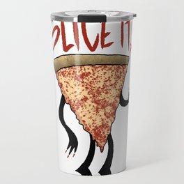 Any way you slice it... Travel Mug