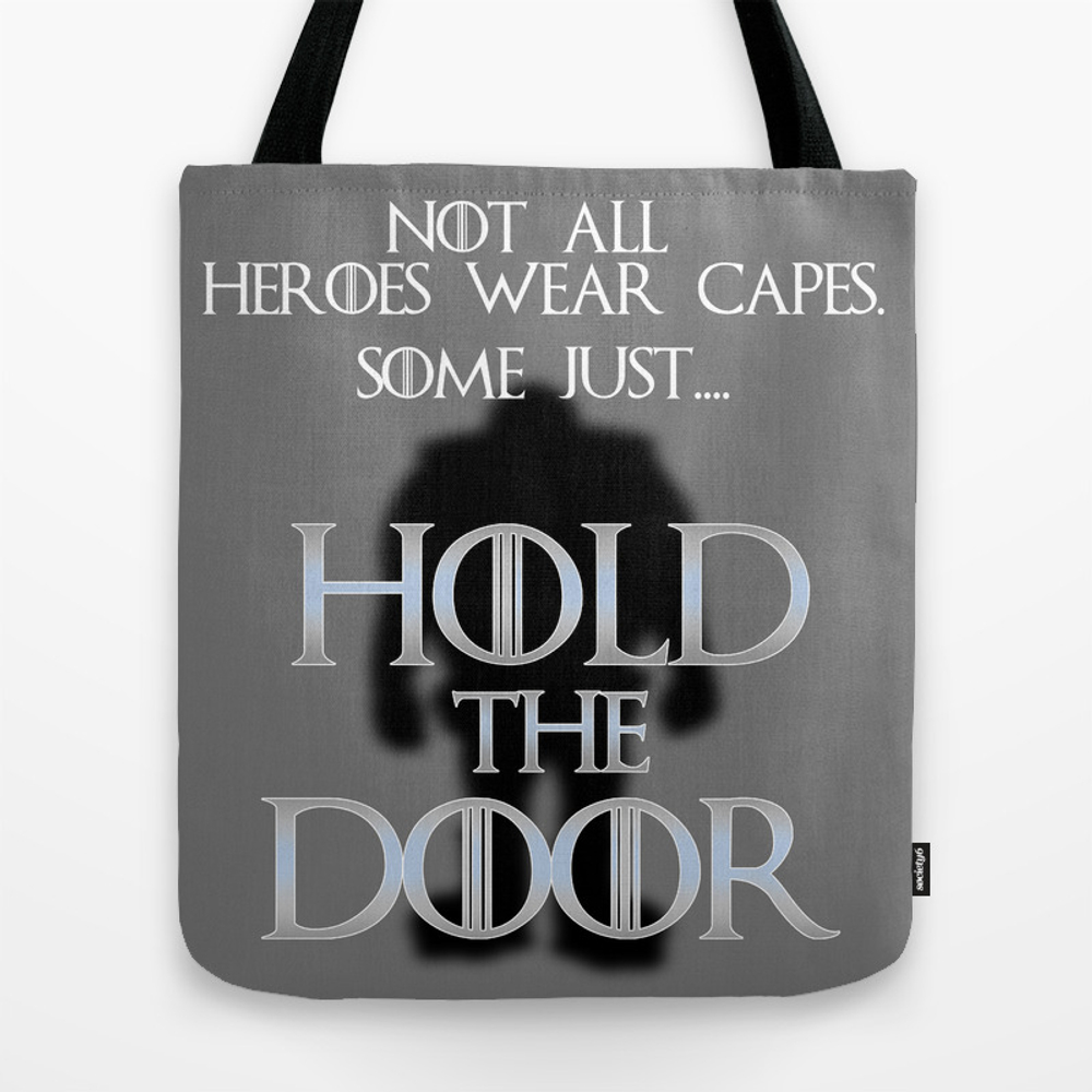Not All Heroes Wear Capes. Some Just... Hold The D… Tote Bag by Craigy101 TBG4538732