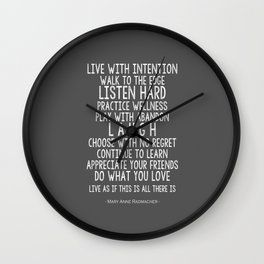 Live with intention - walk to the edge - motivational Quote Mary Ann Radmatcher Wall Clock