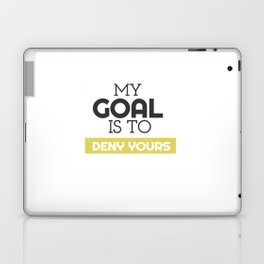 My Goal Is To Deny Yours Soccer Goalie Laptop & iPad Skin