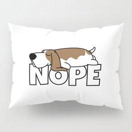 Nope Basset Hound Pillow Sham