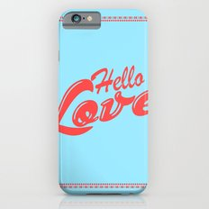 Hello, love | Typography iPhone 6s Slim Case
