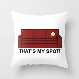 That's My Spot! Throw Pillow