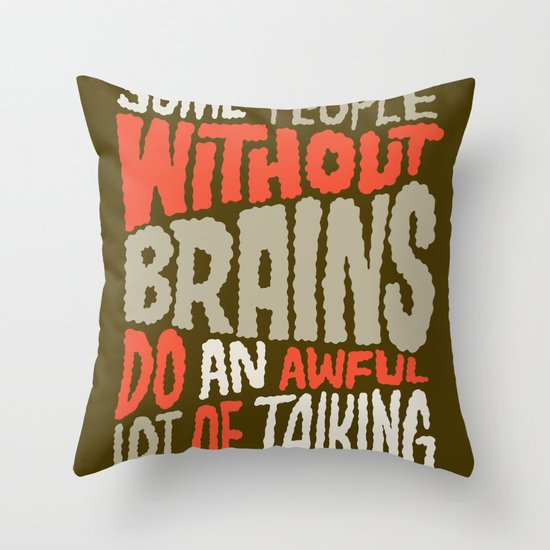 People Without Brains Throw Pillow