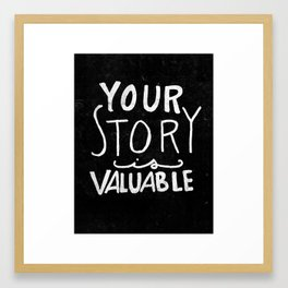 Special Edition Circles 2013 Prints - Your Story is Valuable Framed Art Print