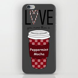 Love You More Than a Peppermint Mocha iPhone Skin