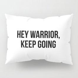 Hey warrior, keep going Pillow Sham