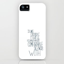 Comfortable Silence iPhone Case