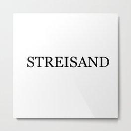 Streisand Metal Print