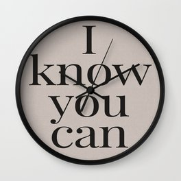 Motivational Typography - I know you can Wall Clock