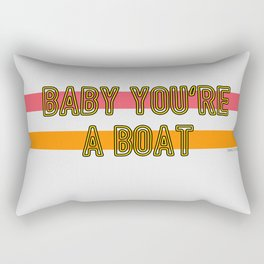 Baby You're a Boat Rectangular Pillow