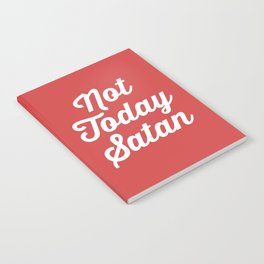 Not Today Satan Funny Quote Notebook